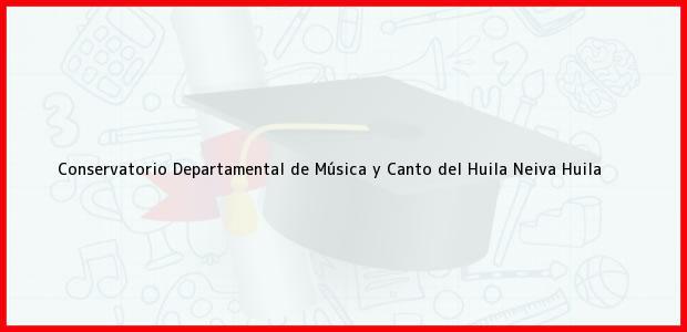 Teléfono, Dirección y otros datos de contacto para Conservatorio Departamental de Música y Canto del Huila, Neiva, Huila, Colombia