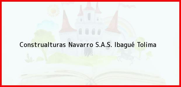 Teléfono, Dirección y otros datos de contacto para Construalturas Navarro S.A.S., Ibagué, Tolima, Colombia