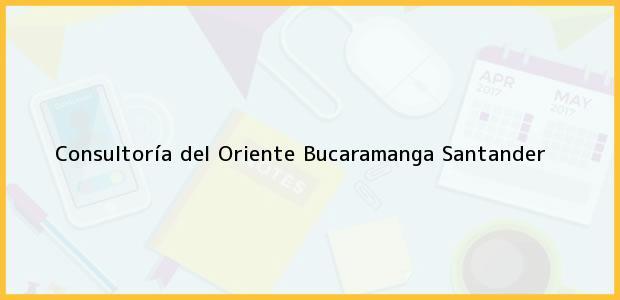 Teléfono, Dirección y otros datos de contacto para Consultoría del Oriente, Bucaramanga, Santander, Colombia