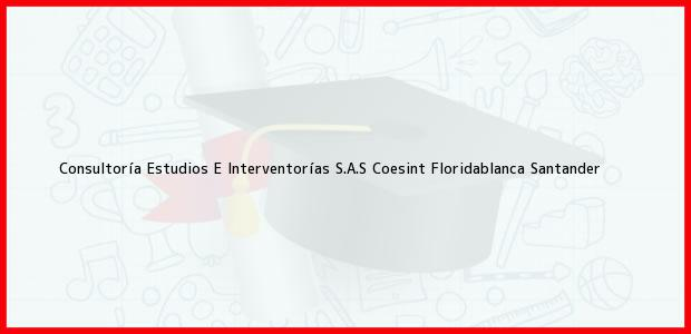 Teléfono, Dirección y otros datos de contacto para Consultoría Estudios E Interventorías S.A.S Coesint, Floridablanca, Santander, Colombia