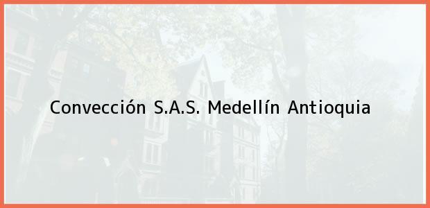 Teléfono, Dirección y otros datos de contacto para Convección S.A.S., Medellín, Antioquia, Colombia