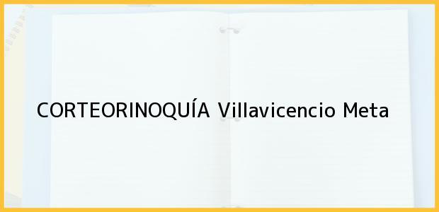 Teléfono, Dirección y otros datos de contacto para CORTEORINOQUÍA, Villavicencio, Meta, Colombia