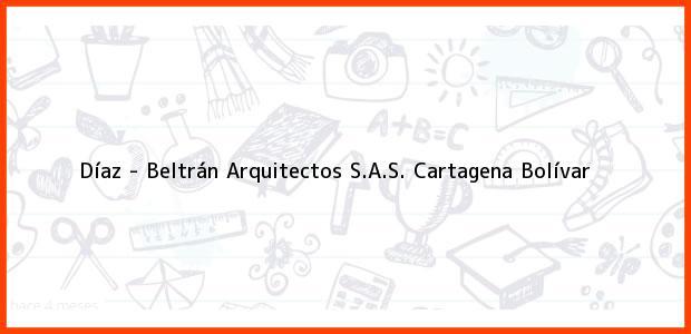 Teléfono, Dirección y otros datos de contacto para Díaz - Beltrán Arquitectos S.A.S., Cartagena, Bolívar, Colombia