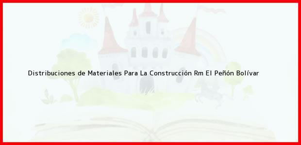 Teléfono, Dirección y otros datos de contacto para Distribuciones de Materiales Para La Construcción Rm, El Peñón, Bolívar, Colombia