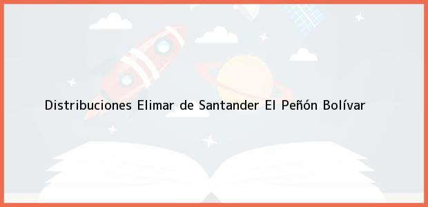 Teléfono, Dirección y otros datos de contacto para Distribuciones Elimar de Santander, El Peñón, Bolívar, Colombia