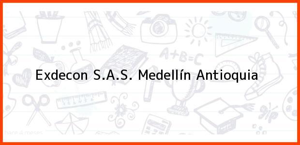 Teléfono, Dirección y otros datos de contacto para Exdecon S.A.S., Medellín, Antioquia, Colombia
