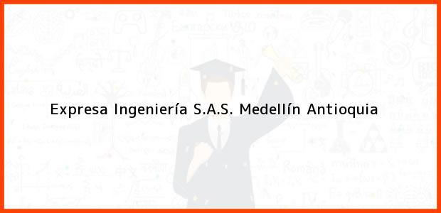 Teléfono, Dirección y otros datos de contacto para Expresa Ingeniería S.A.S., Medellín, Antioquia, Colombia