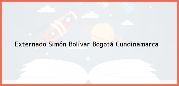 Teléfono, Dirección y otros datos de contacto para Externado Simón Bolívar, Bogotá, Cundinamarca, Colombia