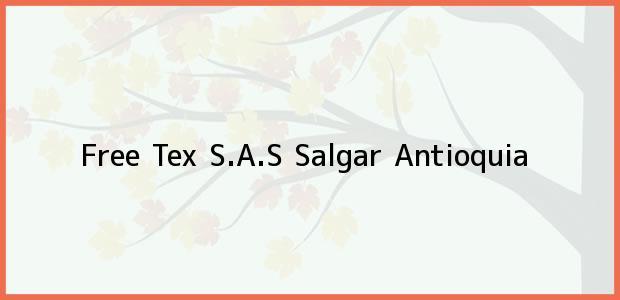 Teléfono, Dirección y otros datos de contacto para Free Tex S.A.S, Salgar, Antioquia, Colombia