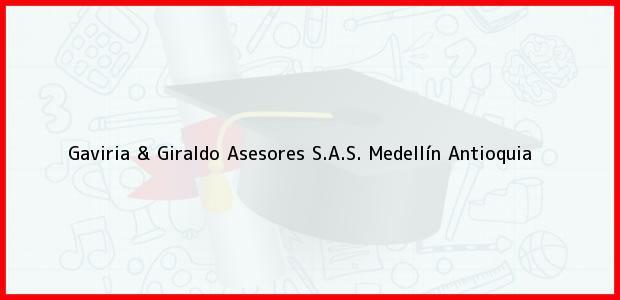 Teléfono, Dirección y otros datos de contacto para Gaviria & Giraldo Asesores S.A.S., Medellín, Antioquia, Colombia