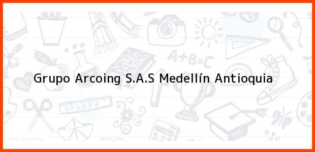 Teléfono, Dirección y otros datos de contacto para Grupo Arcoing S.A.S, Medellín, Antioquia, Colombia