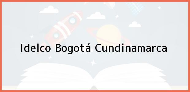 Teléfono, Dirección y otros datos de contacto para Idelco, Bogotá, Cundinamarca, Colombia