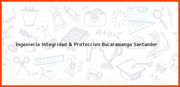 Teléfono, Dirección y otros datos de contacto para Ingeniería Integridad & Proteccion, Bucaramanga, Santander, Colombia