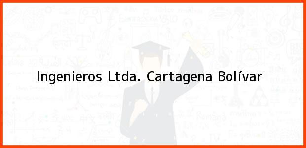 Teléfono, Dirección y otros datos de contacto para Ingenieros Ltda., Cartagena, Bolívar, Colombia