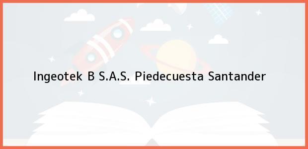 Teléfono, Dirección y otros datos de contacto para Ingeotek B S.A.S., Piedecuesta, Santander, Colombia