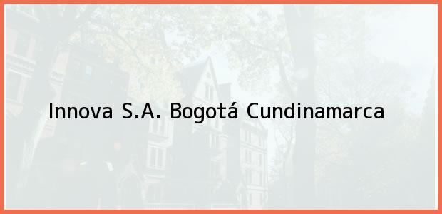 Teléfono, Dirección y otros datos de contacto para Innova S.A., Bogotá, Cundinamarca, Colombia