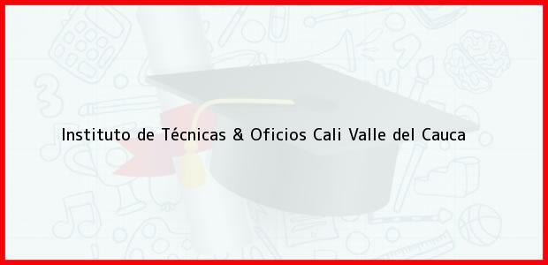 Teléfono, Dirección y otros datos de contacto para Instituto de Técnicas & Oficios, Cali, Valle del Cauca, Colombia