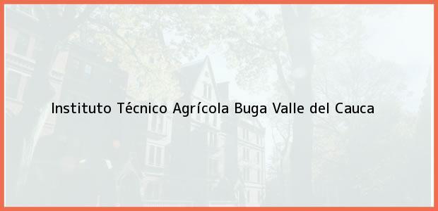 Teléfono, Dirección y otros datos de contacto para Instituto Técnico Agrícola, Buga, Valle del Cauca, Colombia