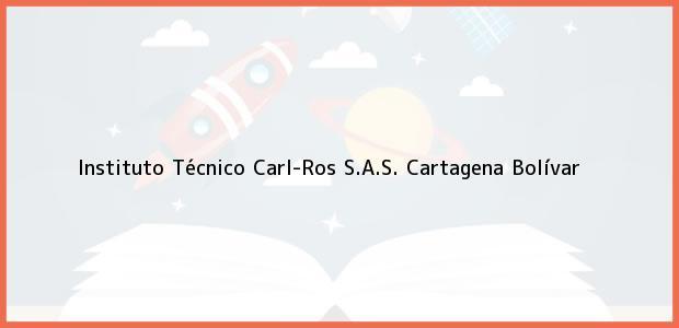 Teléfono, Dirección y otros datos de contacto para Instituto Técnico Carl-Ros S.A.S., Cartagena, Bolívar, Colombia