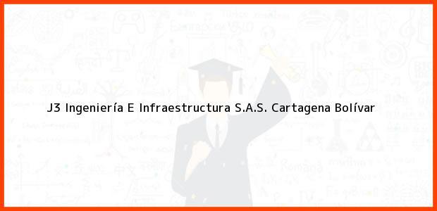 Teléfono, Dirección y otros datos de contacto para J3 Ingeniería E Infraestructura S.A.S., Cartagena, Bolívar, Colombia