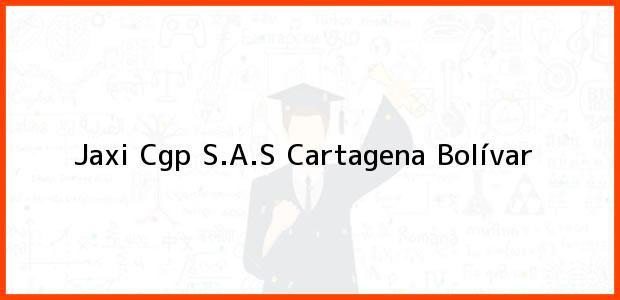 Teléfono, Dirección y otros datos de contacto para Jaxi Cgp S.A.S, Cartagena, Bolívar, Colombia