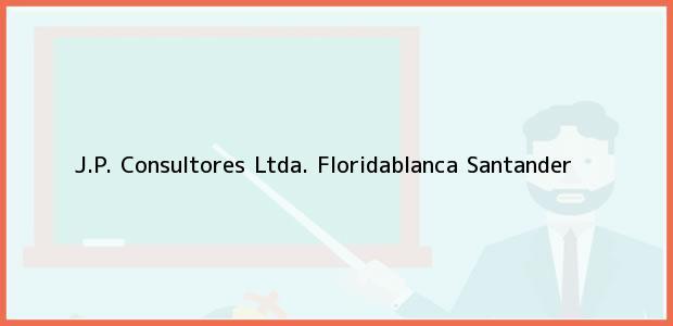 Teléfono, Dirección y otros datos de contacto para J.P. Consultores Ltda., Floridablanca, Santander, Colombia