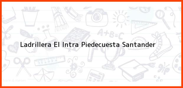 Teléfono, Dirección y otros datos de contacto para Ladrillera El Intra, Piedecuesta, Santander, Colombia