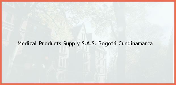 Teléfono, Dirección y otros datos de contacto para Medical Products Supply S.A.S., Bogotá, Cundinamarca, Colombia