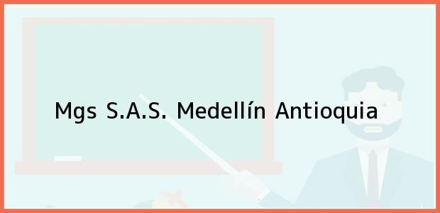 Teléfono, Dirección y otros datos de contacto para Mgs S.A.S., Medellín, Antioquia, Colombia