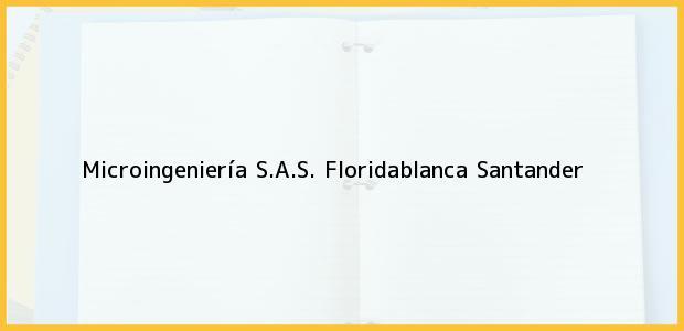 Teléfono, Dirección y otros datos de contacto para Microingeniería S.A.S., Floridablanca, Santander, Colombia