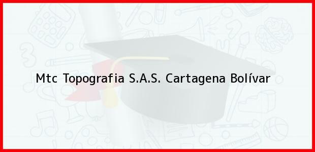 Teléfono, Dirección y otros datos de contacto para Mtc Topografia S.A.S., Cartagena, Bolívar, Colombia
