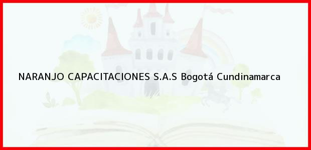 Teléfono, Dirección y otros datos de contacto para Naranjo Capacitaciones S.A.S., Bogotá, Cundinamarca, Colombia