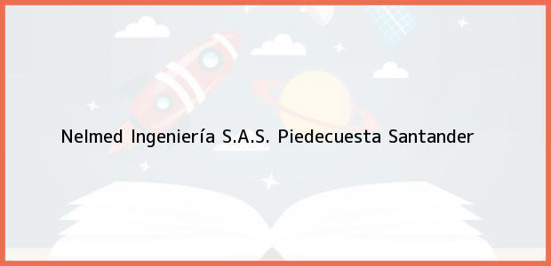 Teléfono, Dirección y otros datos de contacto para Nelmed Ingeniería S.A.S., Piedecuesta, Santander, Colombia