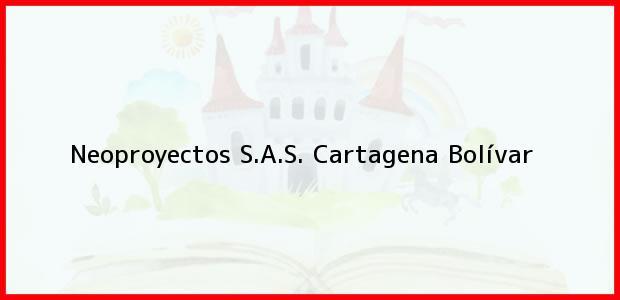 Teléfono, Dirección y otros datos de contacto para Neoproyectos S.A.S., Cartagena, Bolívar, Colombia