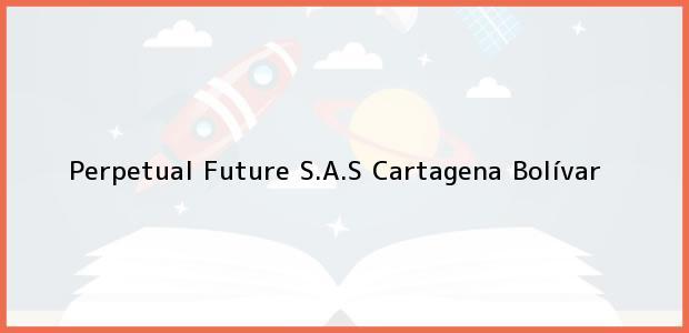 Teléfono, Dirección y otros datos de contacto para Perpetual Future S.A.S, Cartagena, Bolívar, Colombia