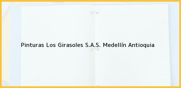 Teléfono, Dirección y otros datos de contacto para Pinturas Los Girasoles S.A.S., Medellín, Antioquia, Colombia