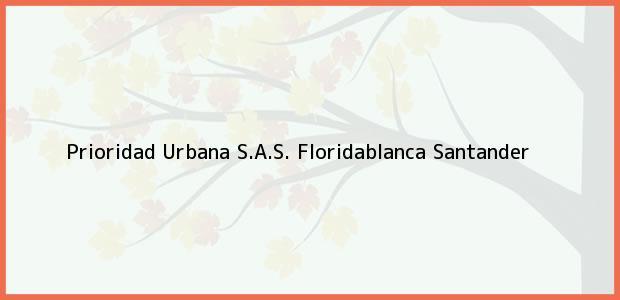 Teléfono, Dirección y otros datos de contacto para Prioridad Urbana S.A.S., Floridablanca, Santander, Colombia