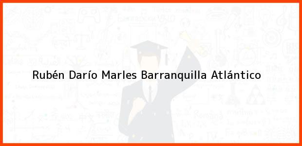 Teléfono, Dirección y otros datos de contacto para Rubén Darío Marles, Barranquilla, Atlántico, Colombia