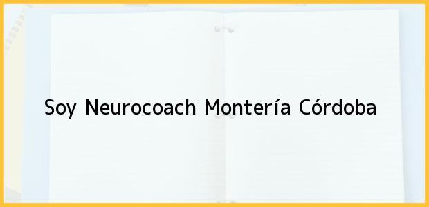 Teléfono, Dirección y otros datos de contacto para Soy Neurocoach, Montería, Córdoba, Colombia