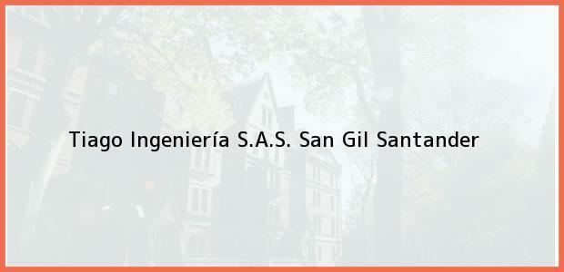 Teléfono, Dirección y otros datos de contacto para Tiago Ingeniería S.A.S., San Gil, Santander, Colombia