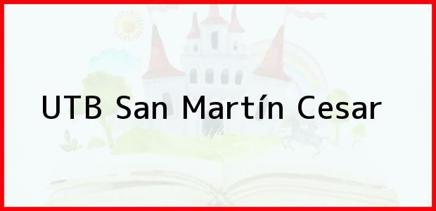 Teléfono, Dirección y otros datos de contacto para UTB, San Martín, Cesar, Colombia