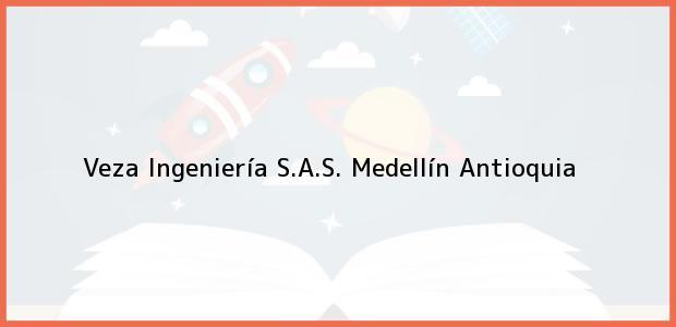 Teléfono, Dirección y otros datos de contacto para Veza Ingeniería S.A.S., Medellín, Antioquia, Colombia
