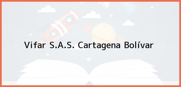 Teléfono, Dirección y otros datos de contacto para Vifar S.A.S., Cartagena, Bolívar, Colombia