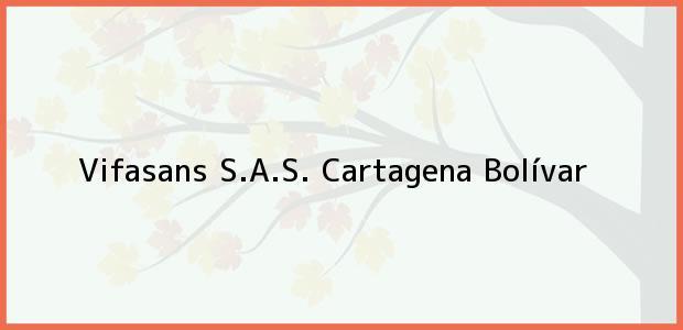 Teléfono, Dirección y otros datos de contacto para Vifasans S.A.S., Cartagena, Bolívar, Colombia