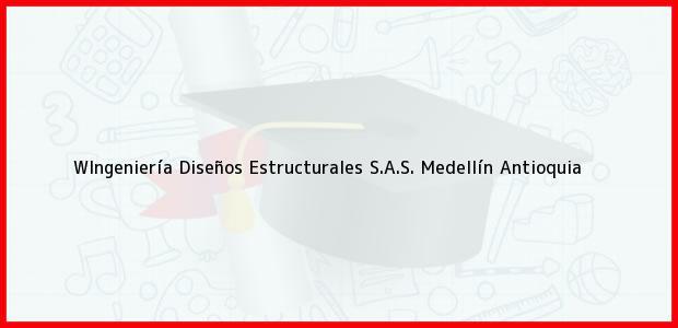 Teléfono, Dirección y otros datos de contacto para WIngeniería Diseños Estructurales S.A.S., Medellín, Antioquia, Colombia