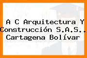 A C Arquitectura Y Construcción S.A.S.. Cartagena Bolívar