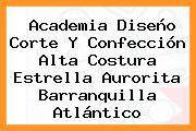 Academia Diseño Corte Y Confección Alta Costura Estrella Aurorita Barranquilla Atlántico