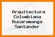 Arquitectura Colombiana Bucaramanga Santander