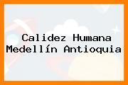 Calidez Humana Medellín Antioquia