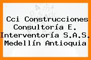 Cci Construcciones Consultoría E. Interventoría S.A.S. Medellín Antioquia